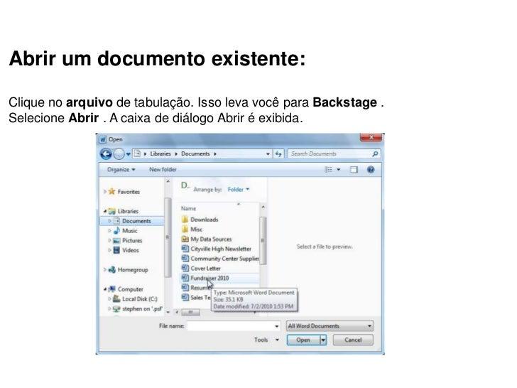 Abrir um documento existente:Clique no arquivo de tabulação. Isso leva você para Backstage .Selecione Abrir . A caixa de d...