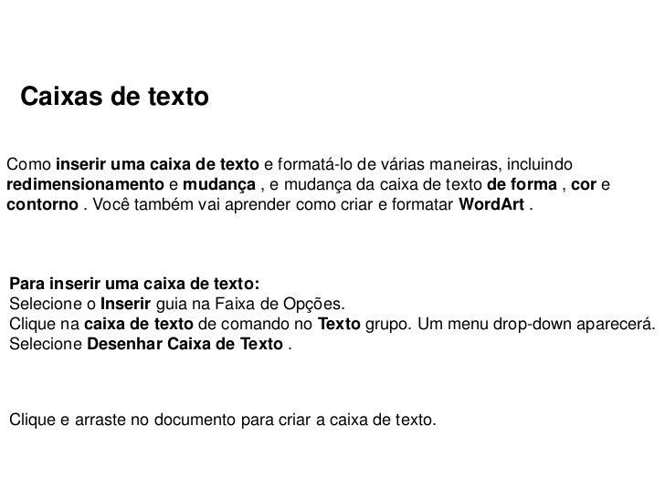 Caixas de textoComo inserir uma caixa de texto e formatá-lo de várias maneiras, incluindoredimensionamento e mudança , e m...