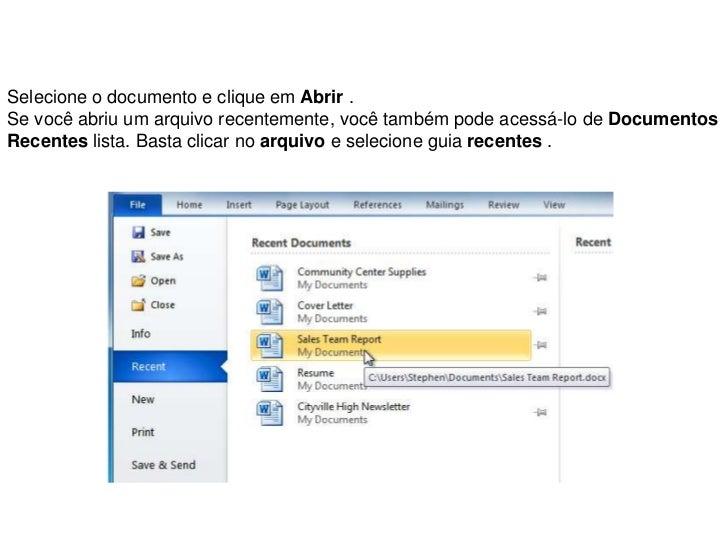 Selecione o documento e clique em Abrir .Se você abriu um arquivo recentemente, você também pode acessá-lo de DocumentosRe...