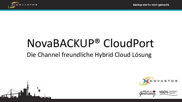 NovaBACKUP® CloudPort Die Channel freundliche Hybrid Cloud Lösung