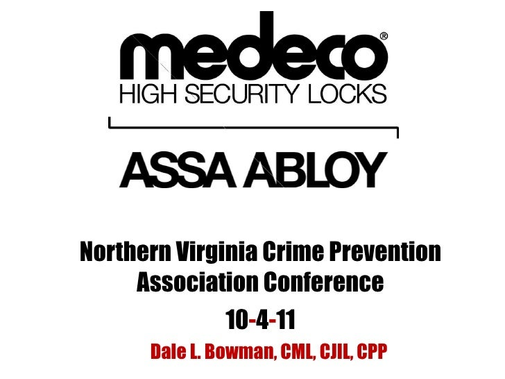 Northern Virginia Crime Prevention Association Conference 10 - 4 - 11 Dale L. Bowman, CML, CJIL, CPP
