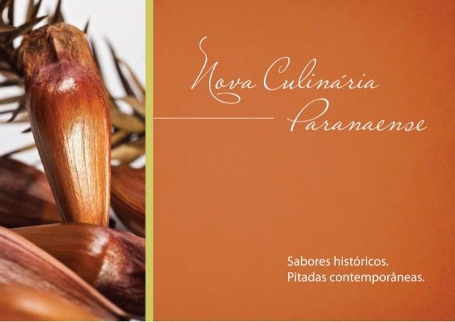3 Uma publicação Grupo CANAL/com Sabores históricos. Pitadas contemporâneas. NovaCulinária Paranaense 1ªedição Curitiba 20...