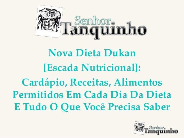 Nova Dieta Dukan [Escada Nutricional]: Cardápio, Receitas, Alimentos Permitidos Em Cada Dia Da Dieta E Tudo O Que Você Pre...