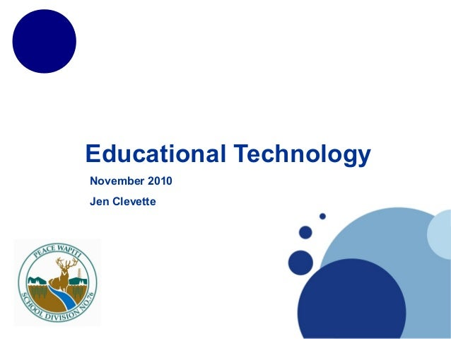 Educational Technology November 2010 Jen Clevette