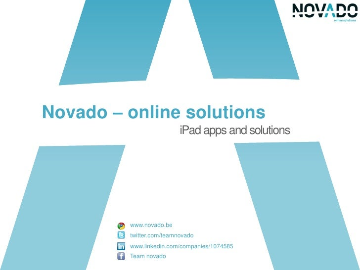 Novado – online solutions                           iPad apps and solutions              www.novado.be          twitter.co...