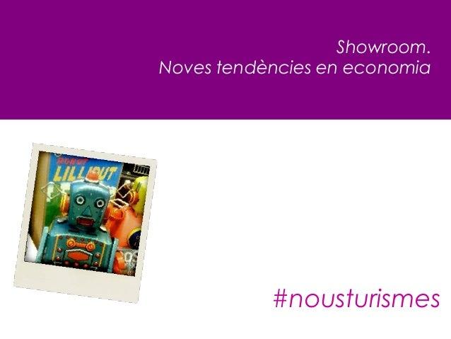Showroom. Noves tendències en economia #nousturismes