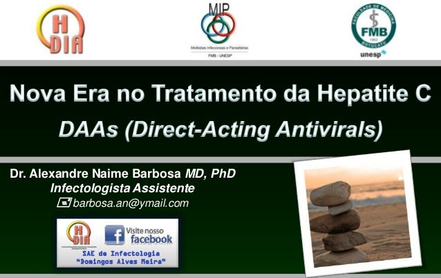 Dr. Alexandre Naime Barbosa MD, PhD       Infectologista Assistente        barbosa.an@ymail.com           SAE de Infectol...