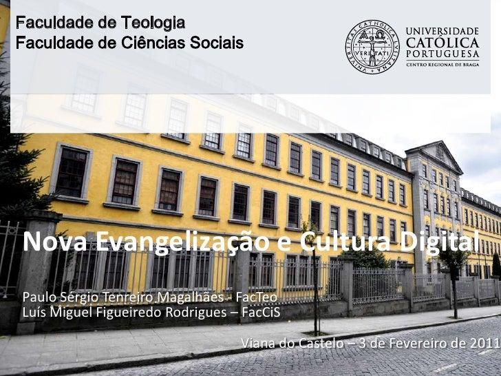 Nova Evangelização e Cultura Digital<br />Paulo Sérgio Tenreiro Magalhães - FacTeo<br />Luís Miguel Figueiredo Rodrigues –...