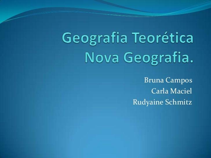 Bruna Campos     Carla MacielRudyaine Schmitz