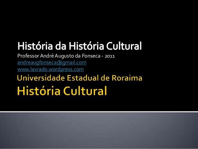 Professor André Augusto da Fonseca - 2011andreaugfonseca@gmail.comwww.lavrado.wordpress.com