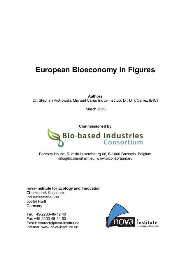 European Bioeconomy in Figures Authors Dr. Stephan Piotrowski, Michael Carus (nova-Institut), Dr. Dirk Carrez (BIC) March ...