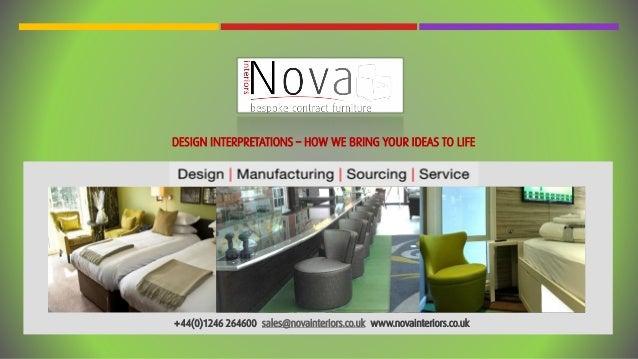 Nova Interiors   Contract Furniture Design Interpretations. DESIGN  INTERPRETATIONS U2013 HOW WE BRING YOUR IDEAS TO LIFE +44(0)1246 ...
