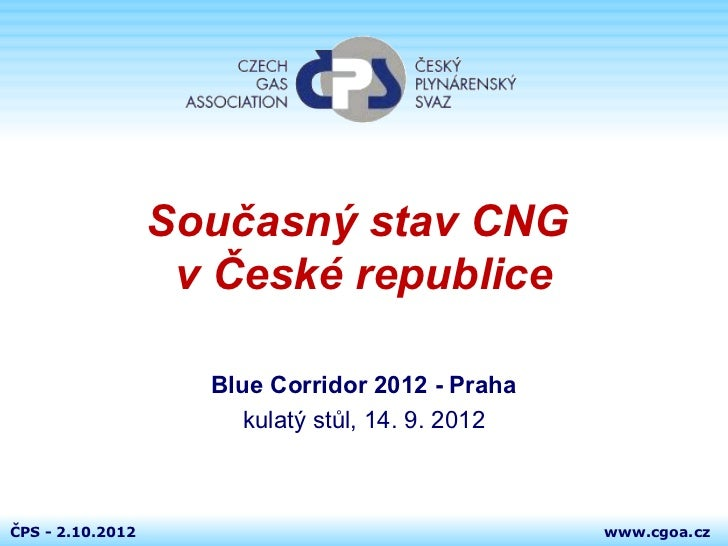 Současný stav CNG                   v České republice                    Blue Corridor 2012 - Praha                      k...