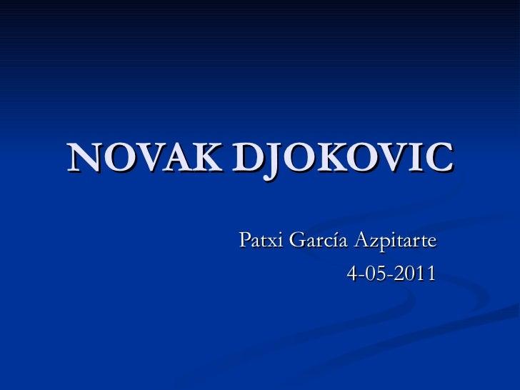 NOVAK DJOKOVIC Patxi García Azpitarte 4-05-2011