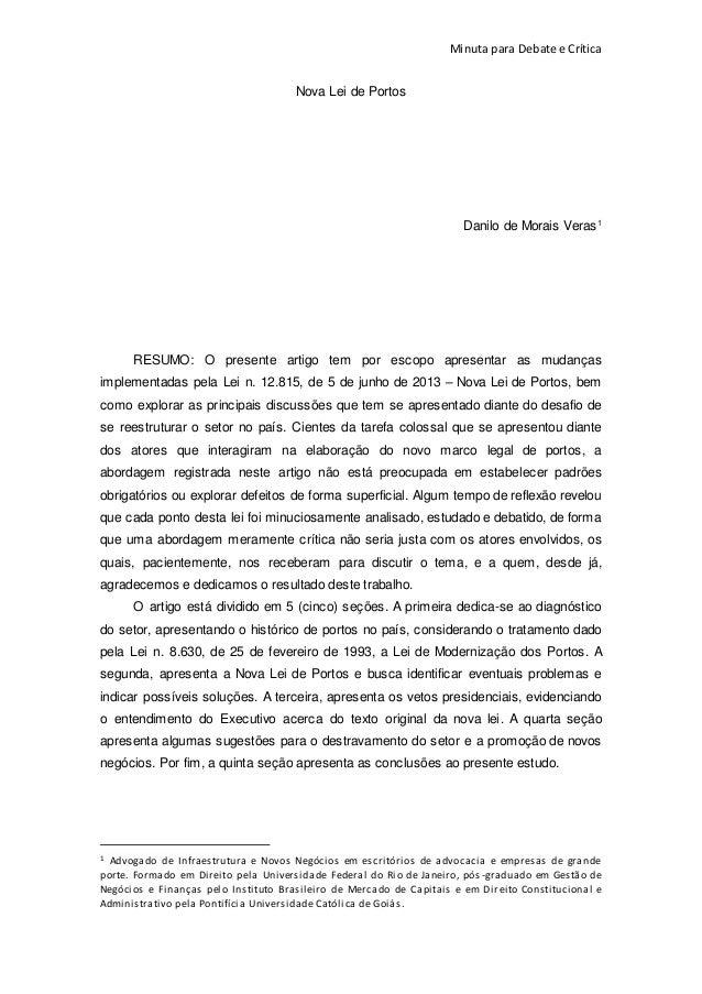 Minuta para Debate e Crítica Nova Lei de Portos Danilo de Morais Veras1 RESUMO: O presente artigo tem por escopo apresenta...