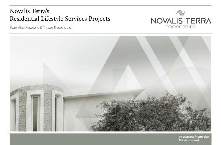 Novalis Terra'sResidential Lifestyle Services ProjectsRegion: East Macedonia & Thrace / Thasos Island                     ...