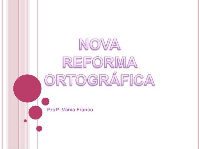 Profª: Vânia Franco