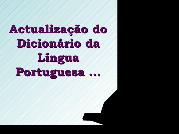 Actualização do Dicionário da Língua Portuguesa ...