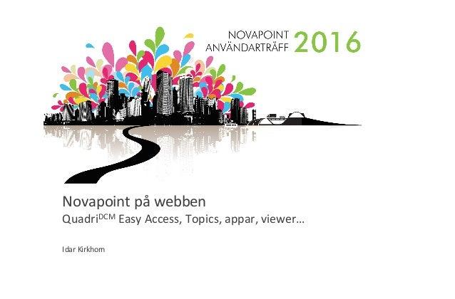 Novapointpåwebben QuadriDCM EasyAccess,Topics,appar,viewer… IdarKirkhorn