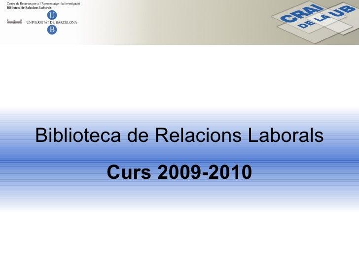 Biblioteca de Relacions Laborals Curs 2009-2010