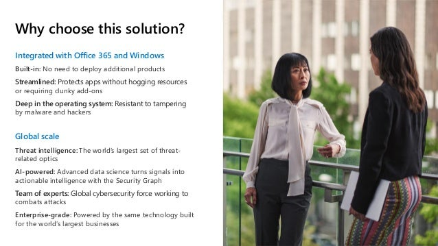 Why choose this solution? Integrated with Office 365 and Windows Built-in: No need to deploy additional products Streamlin...