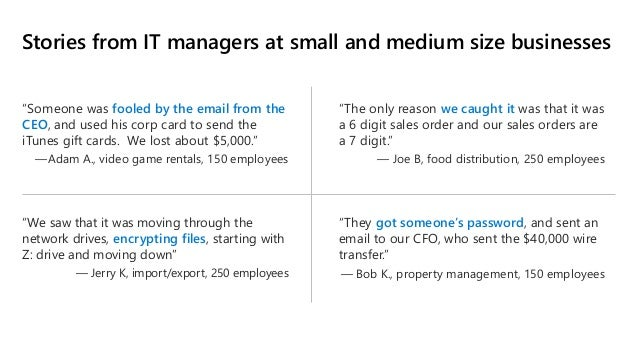 """Stories from IT managers at small and medium size businesses """"Someone was fooled by the email from the CEO, and used his c..."""