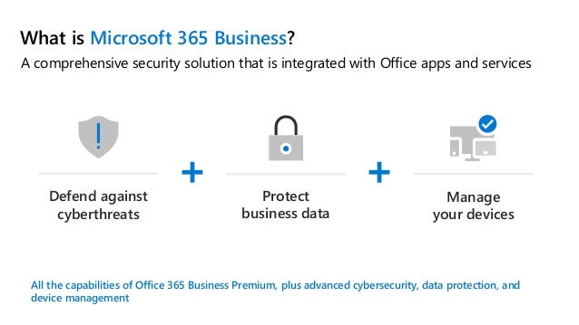 A comprehensive security solution that is integrated with Office apps and services What is Microsoft 365 Business? All the...