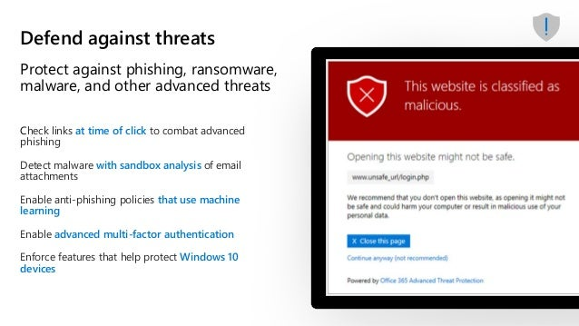 Protect against phishing, ransomware, malware, and other advanced threats Defend against threats Check links at time of cl...