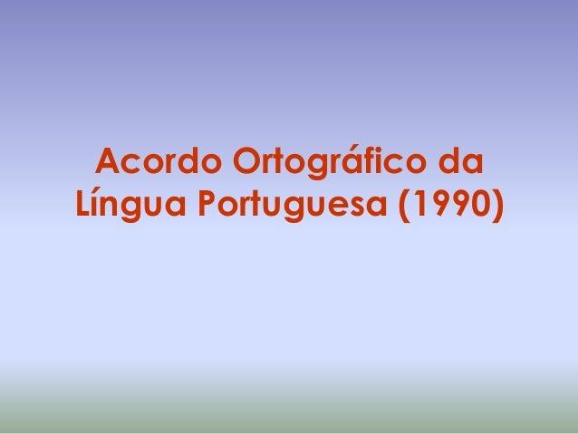 Acordo Ortográfico da Língua Portuguesa (1990)