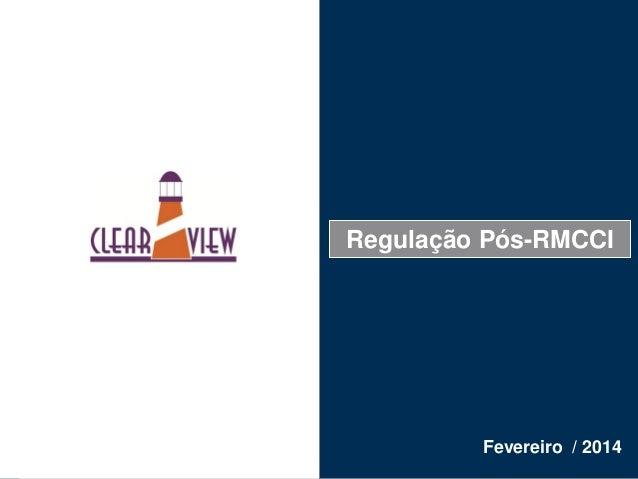 1 Fevereiro / 2014 Regulação Pós-RMCCI