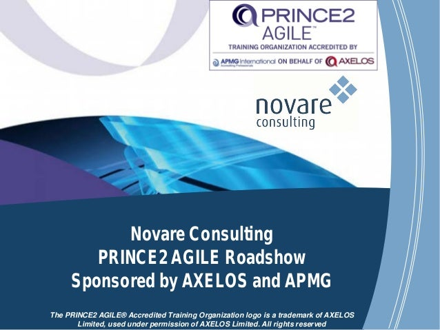 www.novareconsulting.com The PRINCE2 AGILE® Accredited Training Organization logo is a trademark of AXELOS Limited, used u...
