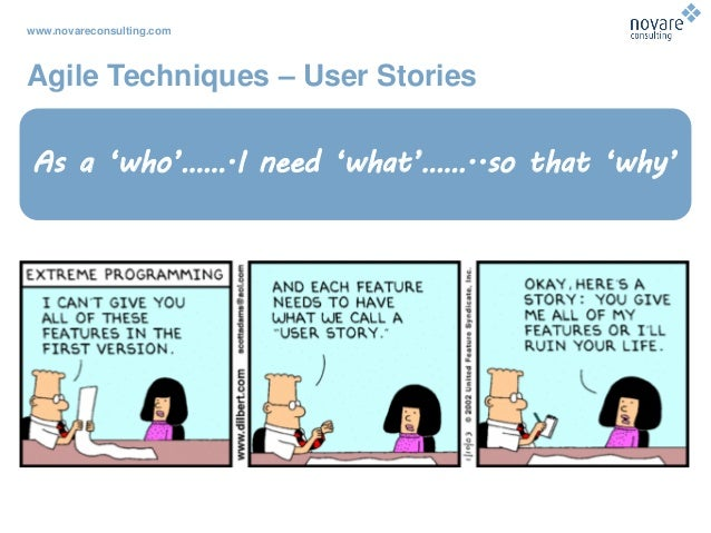 www.novareconsulting.com Agile Techniques – User Stories As a 'who'…….I need 'what'……..so that 'why'