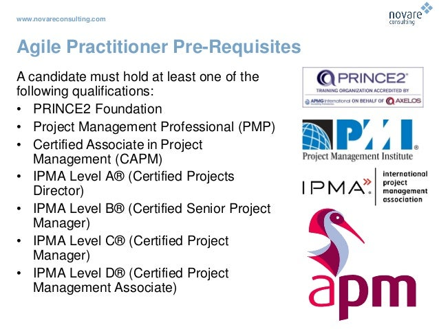 www.novareconsulting.com Agile Practitioner Pre-Requisites A candidate must hold at least one of the following qualificati...