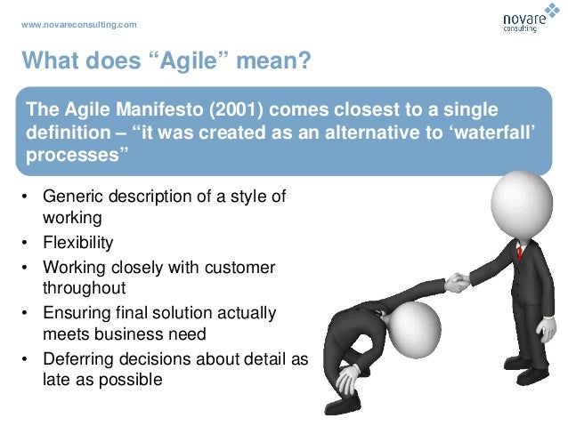 """www.novareconsulting.com What does """"Agile"""" mean? The Agile Manifesto (2001) comes closest to a single definition – """"it was..."""
