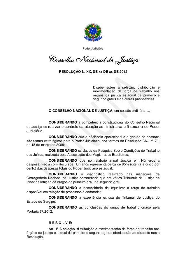 Poder Judiciário              Conselho Nacional de Justiça                    RESOLUÇÃO N. XX, DE xx DE xx DE 2012        ...