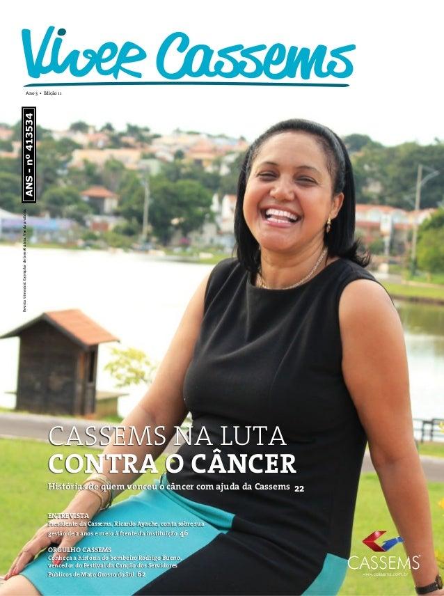 Cassems na lutacontra o câncerHistórias de quem venceu o câncer com ajuda da Cassems 22EntrevistaPresidente da Cassems, Ri...