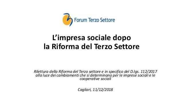 Rilettura della Riforma del Terzo settore e in specifico del D.lgs. 112/2017 alla luce dei cambiamenti che si determinano ...