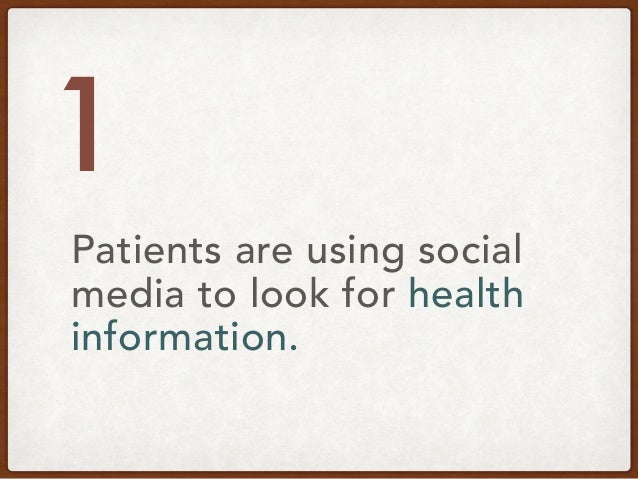 1 Patients are using social media to look for health information.