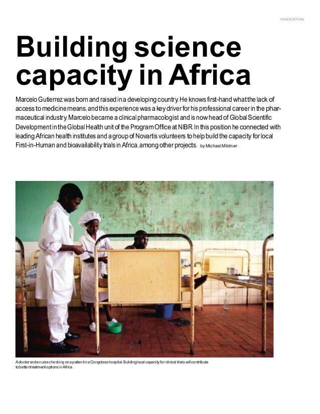 INNOVATION 1     Building science capacity in Africa MarceloGutierrezwasbornandraisedinadevelopingcountry.Heknowsfirs...