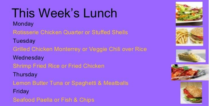 This Week's Lunch <ul><li>Monday  </li></ul><ul><li>Rotisserie Chicken Quarter or Stuffed Shells </li></ul><ul><li>Tuesday...