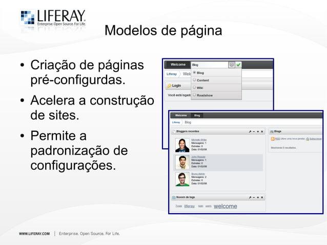Modelos de página ● Criação de páginas pré-configurdas. ● Acelera a construção de sites. ● Permite a padronização de confi...