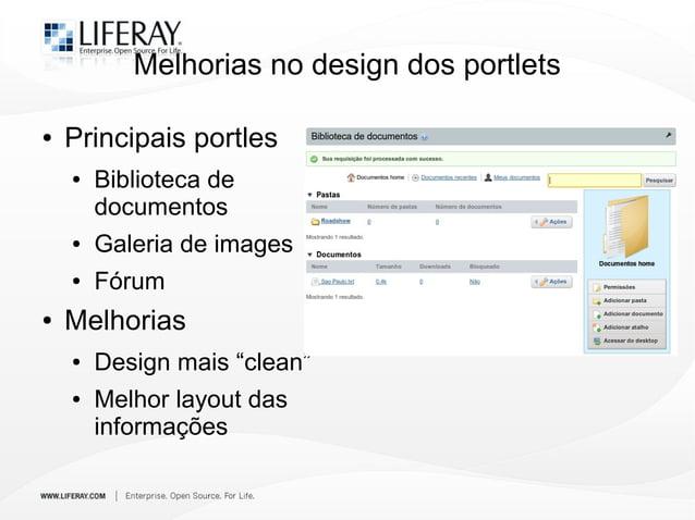 Melhorias no design dos portlets ● Principais portles ● Biblioteca de documentos ● Galeria de images ● Fórum ● Melhorias ●...
