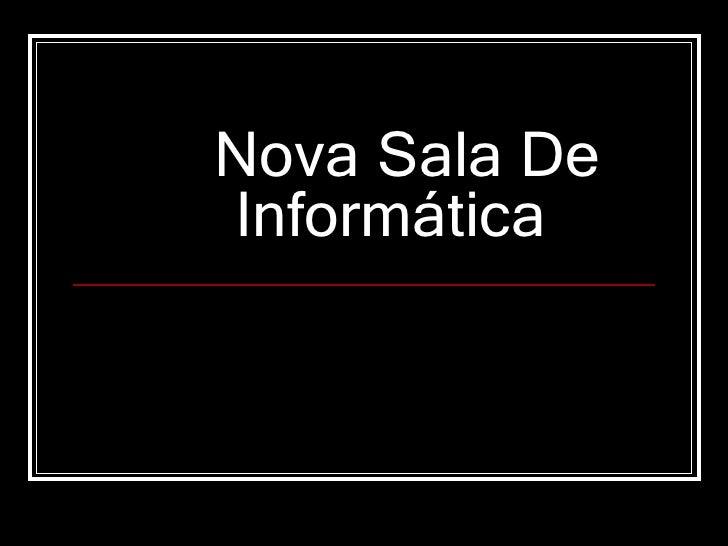 Nova Sala De Informática