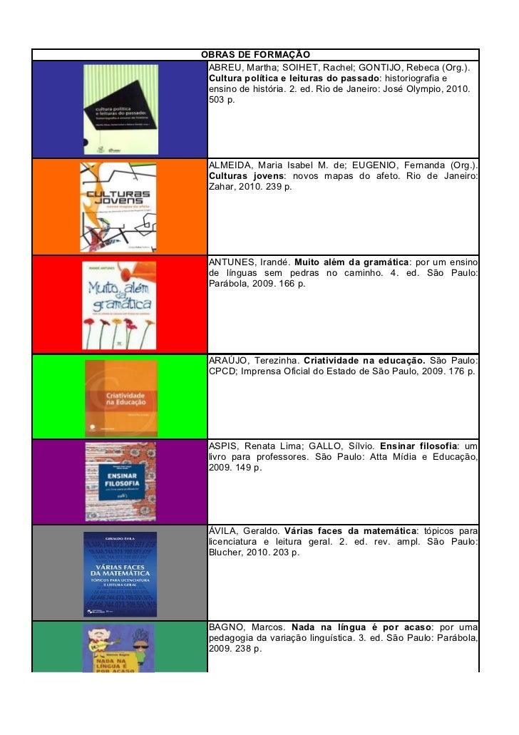 OBRAS DE FORMAÇÃO ABREU, Martha; SOIHET, Rachel; GONTIJO, Rebeca (Org.). Cultura política e leituras do passado: historiog...