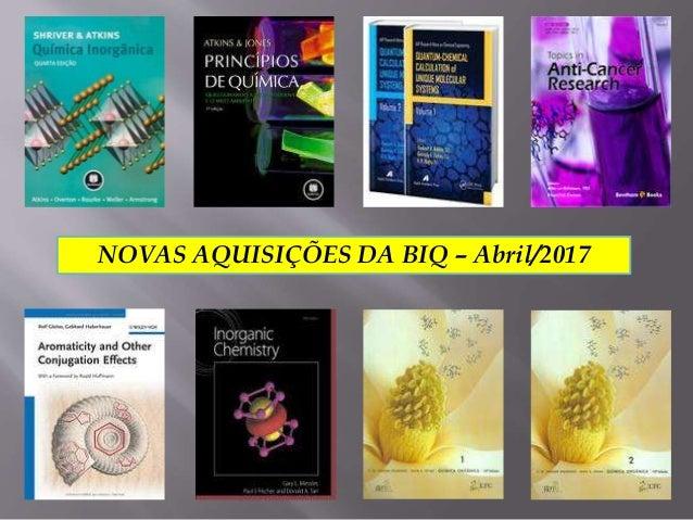 NOVAS AQUISIÇÕES DA BIQ – Abril/2017