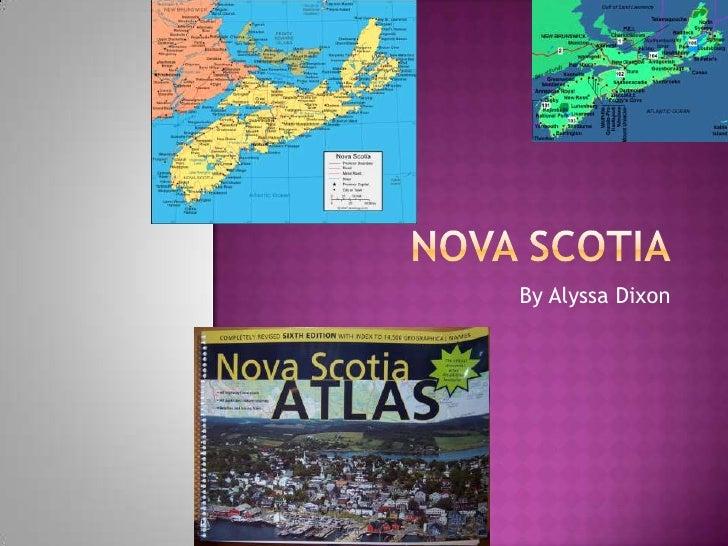 Nova Scotia<br />By Alyssa Dixon<br />