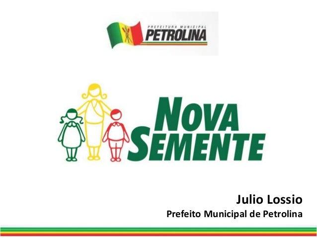 Julio Lossio Prefeito Municipal de Petrolina