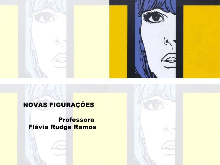 NOVAS FIGURAÇÕES  Professora  Flávia Rudge Ramos