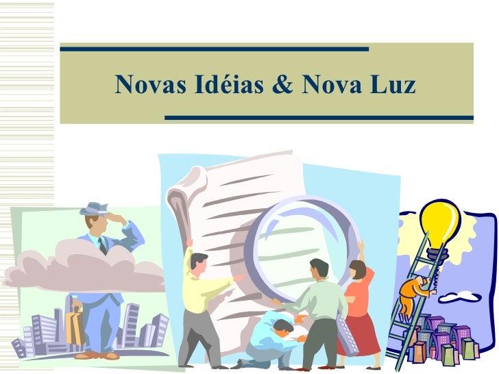 Novas Idéias & Nova Luz