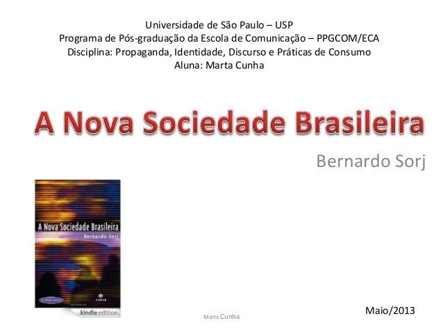 Bernardo SorjUniversidade de São Paulo – USPPrograma de Pós-graduação da Escola de Comunicação – PPGCOM/ECADisciplina: Pro...